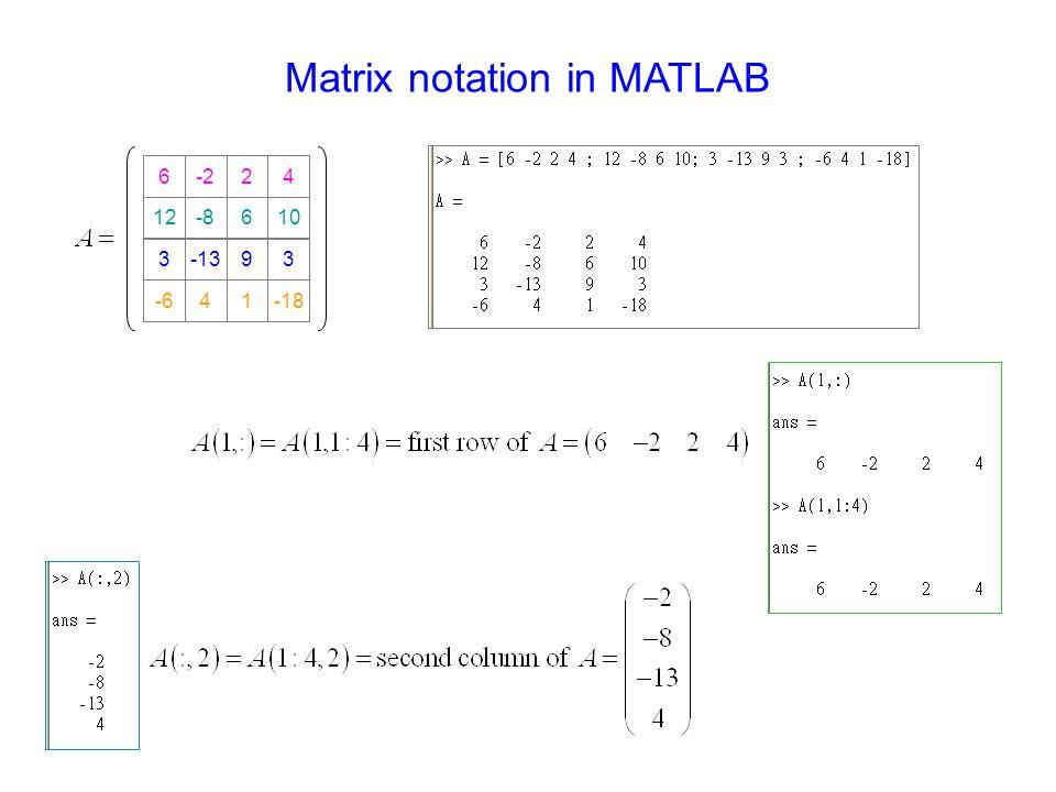 OutLine Basic operation of matrix Example of Gaussian Elimination (GE) - forward elimination to upper triangle form - backward substitution Formal description of GE MATLAB usage