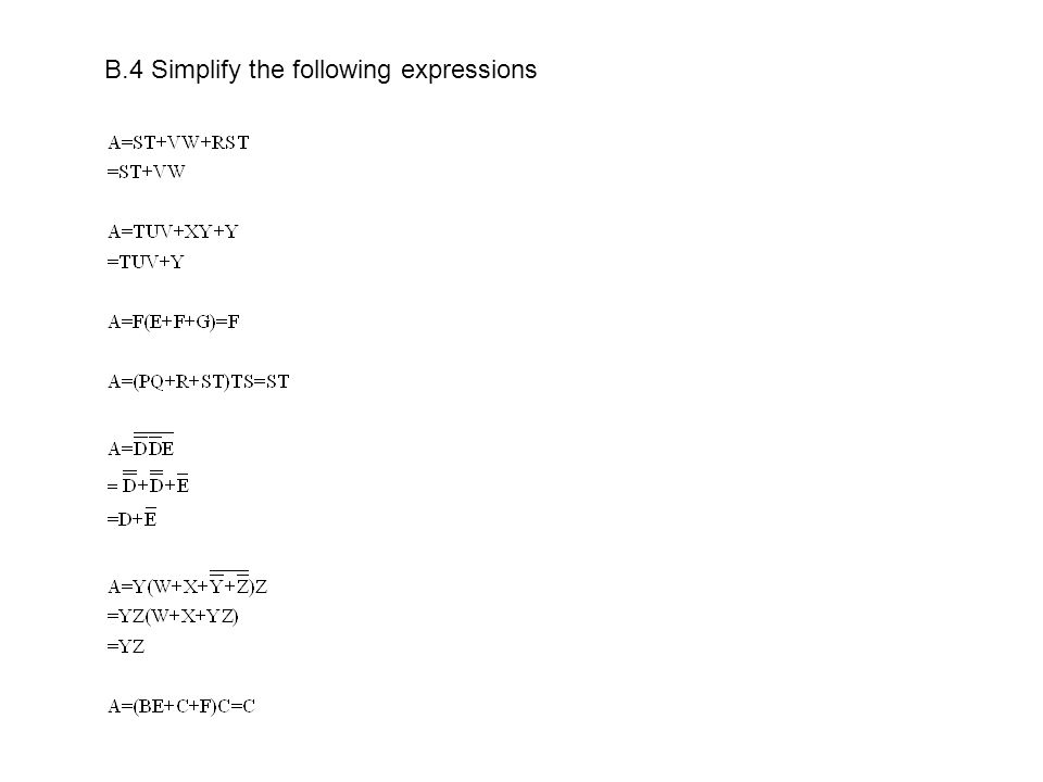 B.4 Simplify the following expressions