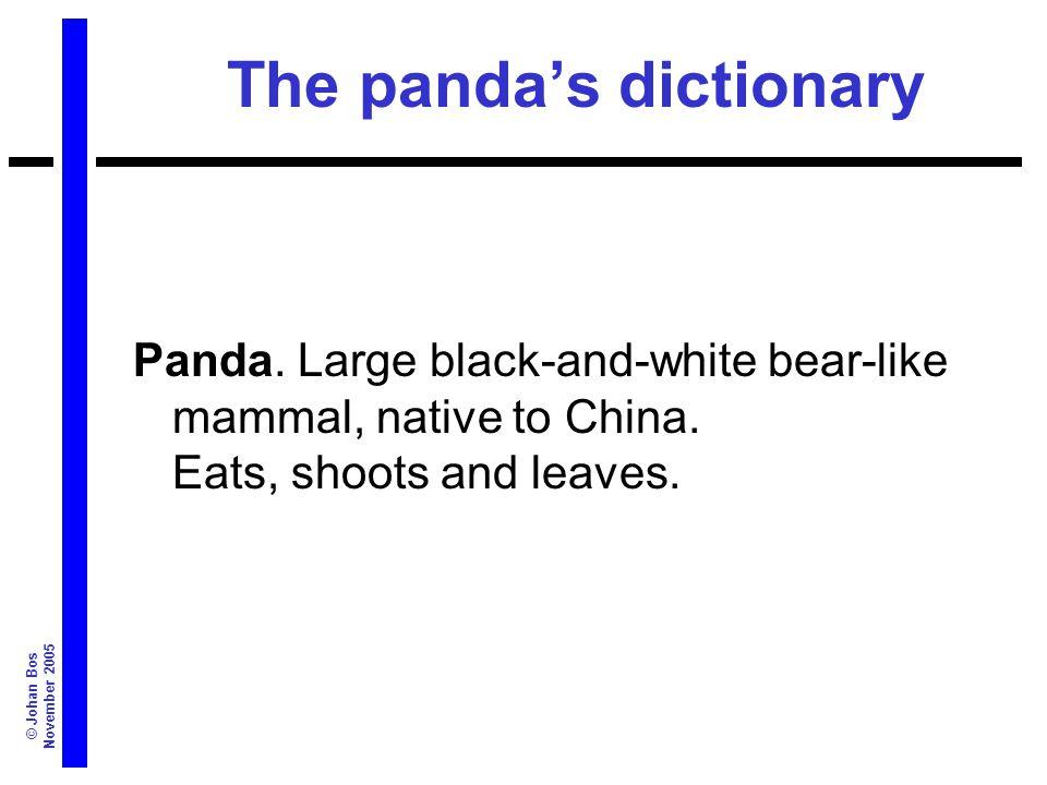 © Johan Bos November 2005 The panda's dictionary Panda.