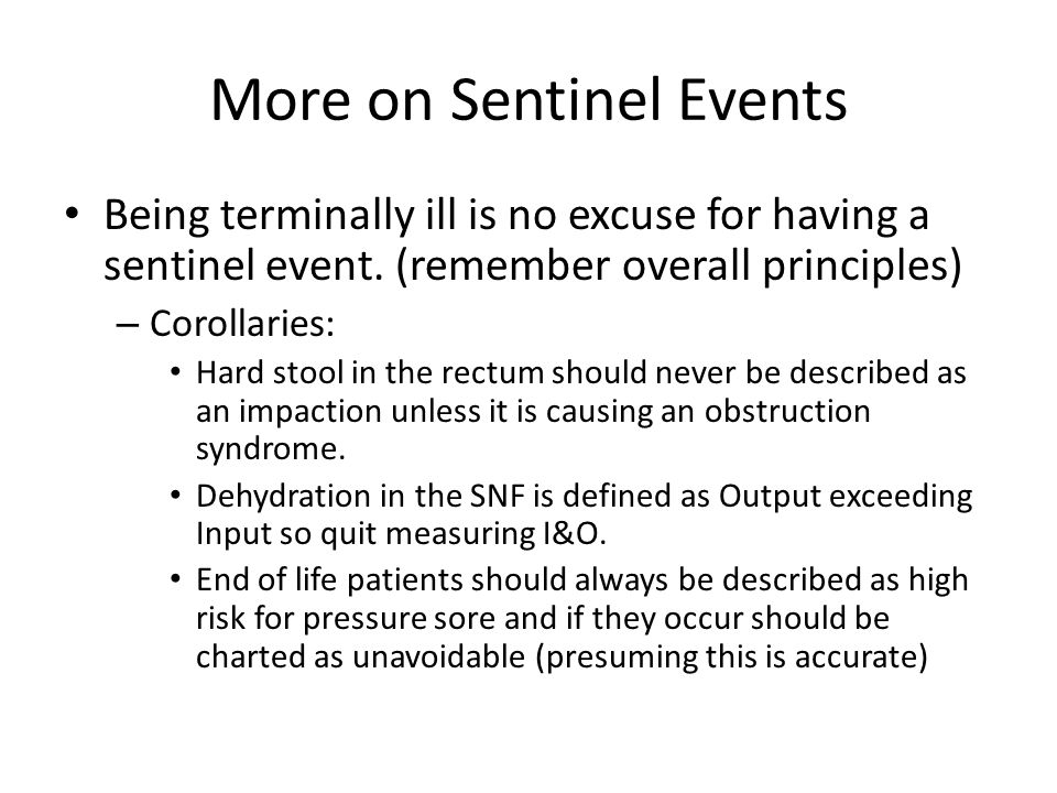 More on Sentinel Events Being terminally ill is no excuse for having a sentinel event.