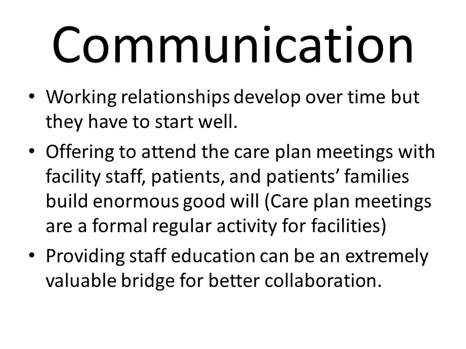 Communication Working relationships develop over time but they have to start well.