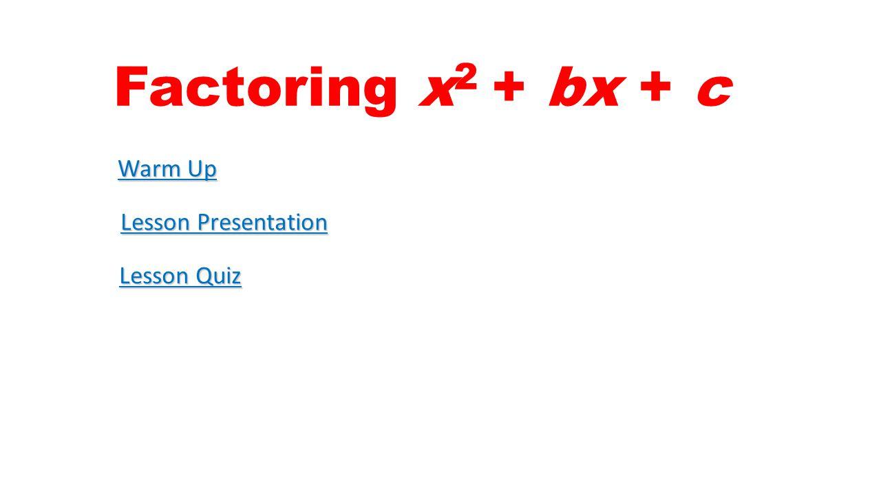 Lesson Quiz: Part I Factor each trinomial.1. x 2 – 11x + 30 2.