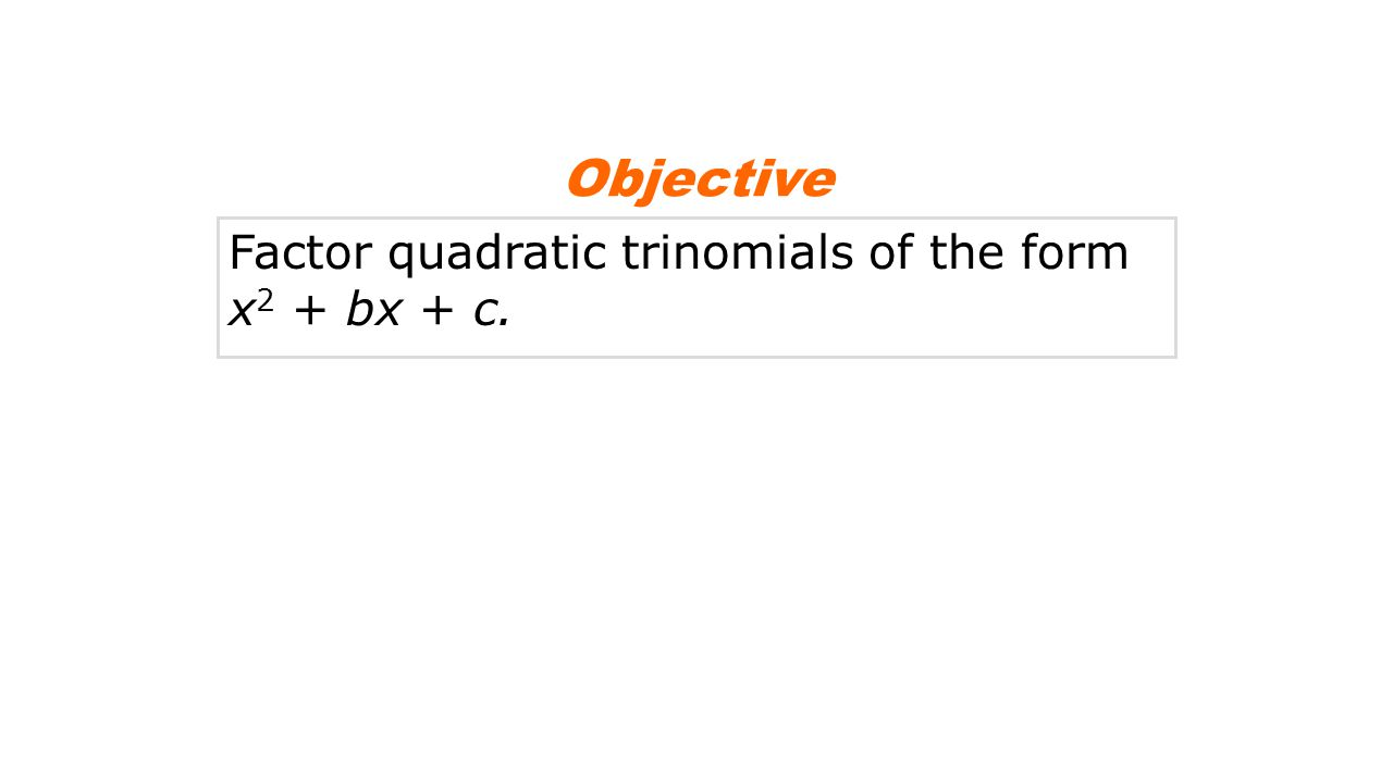 Example 2B: Factoring x 2 + bx + c When c is Positive Factor each trinomial.