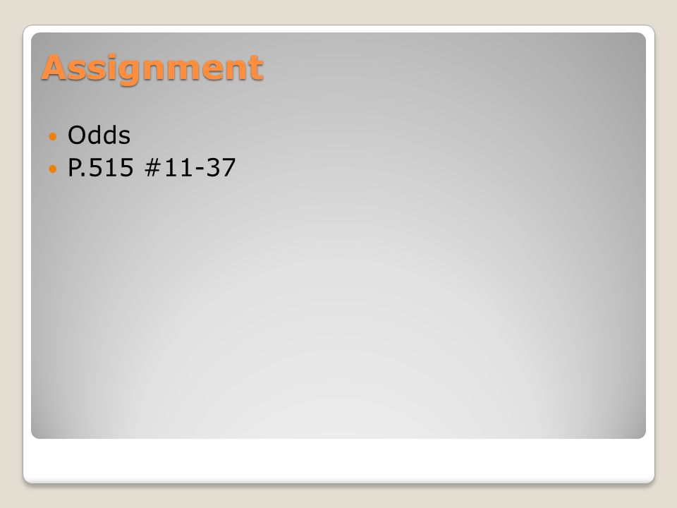 Assignment Odds P.515 #11-37
