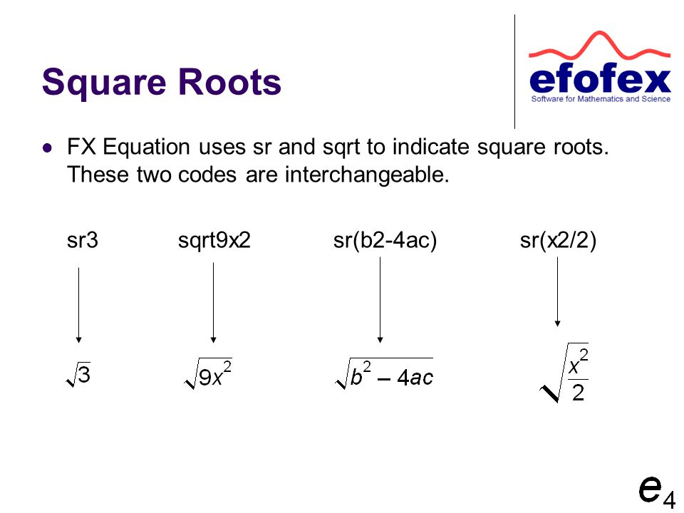 Square Roots FX Equation uses sr and sqrt to indicate square roots.