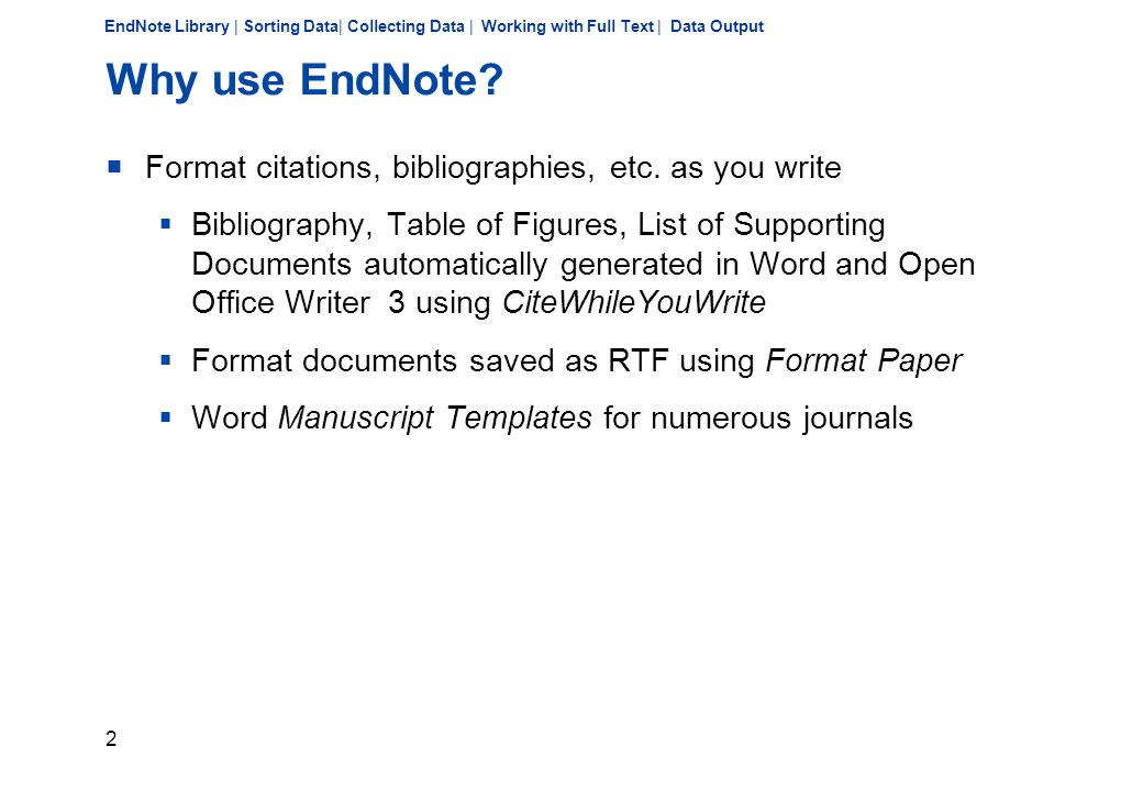 33 EndNote Library | Sorting Data| Collecting Data | Working with Full Text | Data Output Conditions for finding Full Texts  Campus network or VPN-Client  Edit >> Preferences  >> EndNote Web To create and register your account  >> Find Full Text Activate all the full text search options, and enter the following OpenURL path of ULB Bonn in the field provided: http://www.digibib.net/openurl/005