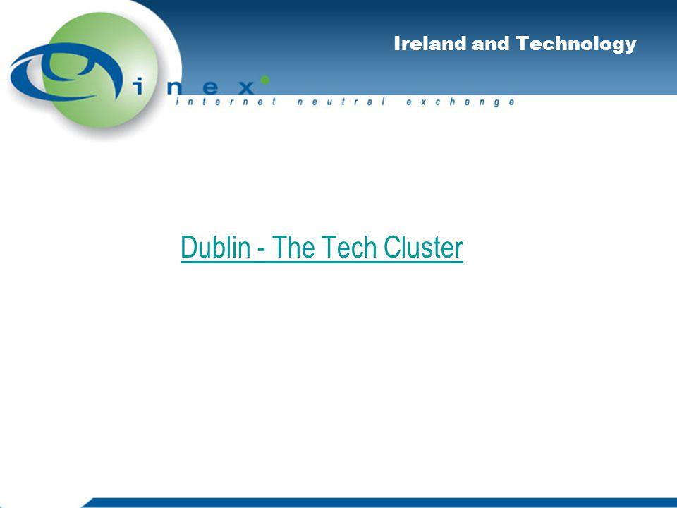 Ireland and Technology Dublin - The Tech Cluster