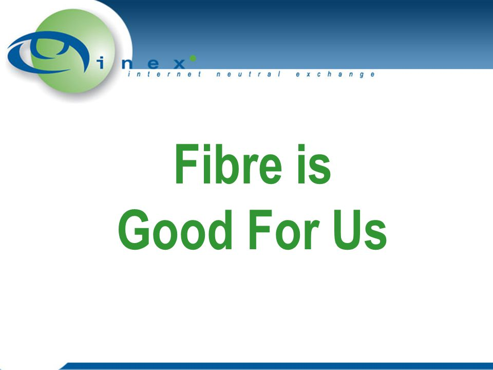 Fibre is Good For Us