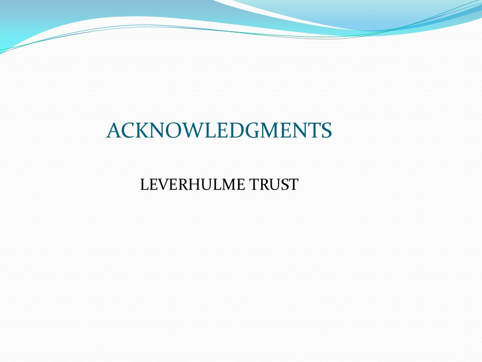 ACKNOWLEDGMENTS LEVERHULME TRUST
