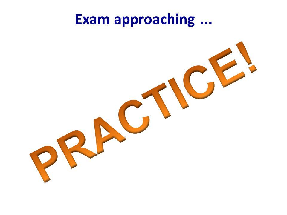 Exam approaching...