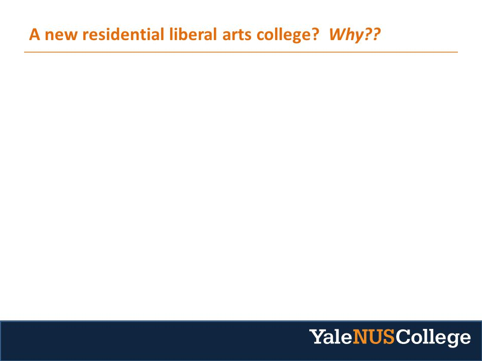A new residential liberal arts college Why