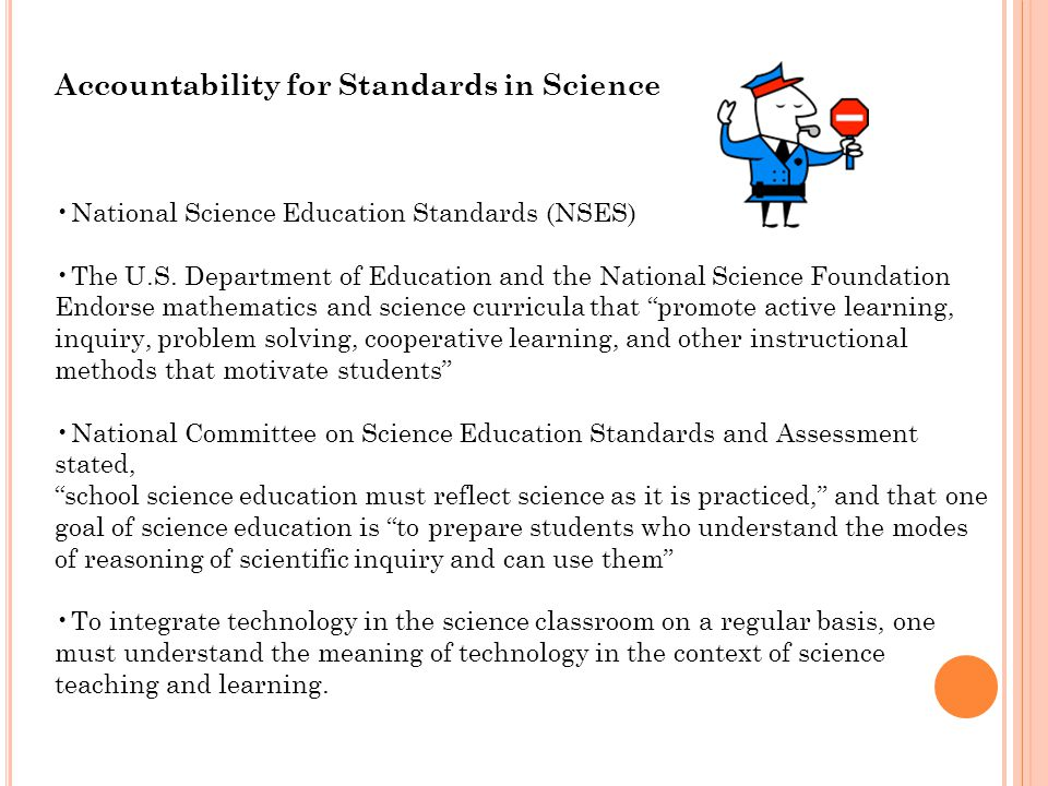 Accountability for Standards in Science National Science Education Standards (NSES) The U.S.