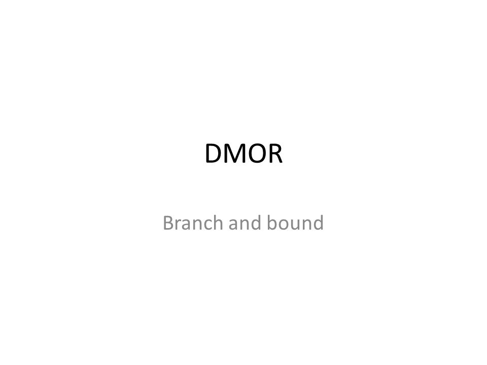 DMOR Branch and bound