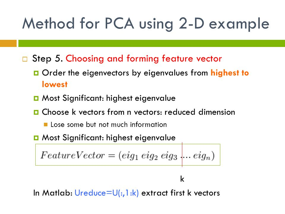 Method for PCA using 2-D example  Step 5.