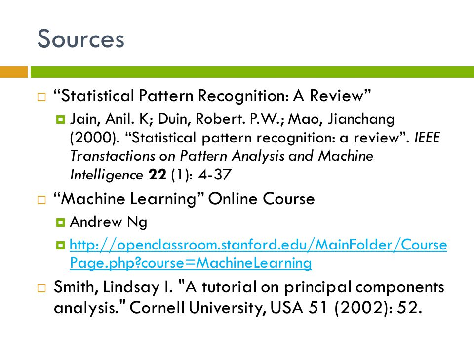 Sources  Statistical Pattern Recognition: A Review  Jain, Anil.