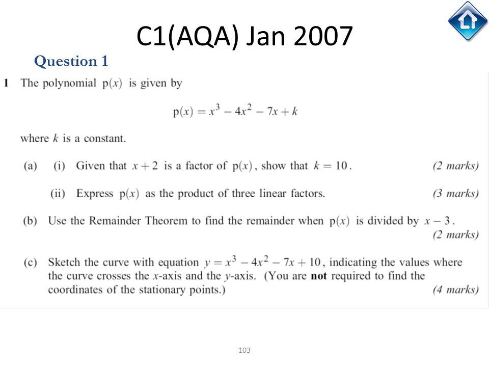 103 C1(AQA) Jan 2007 Question 1