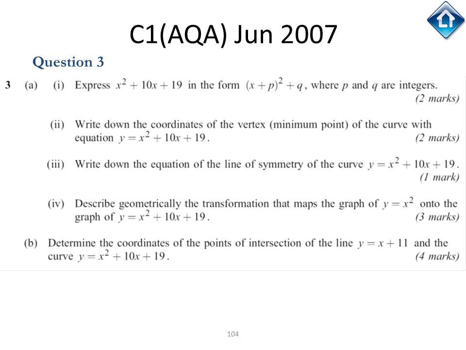 104 C1(AQA) Jun 2007 Question 3