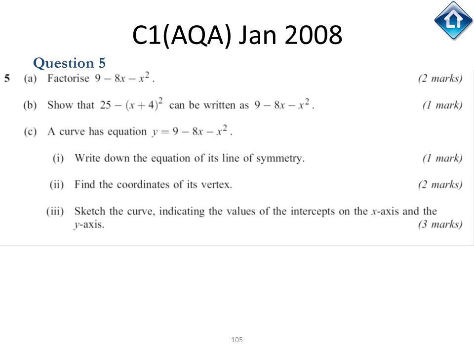 105 C1(AQA) Jan 2008 Question 5