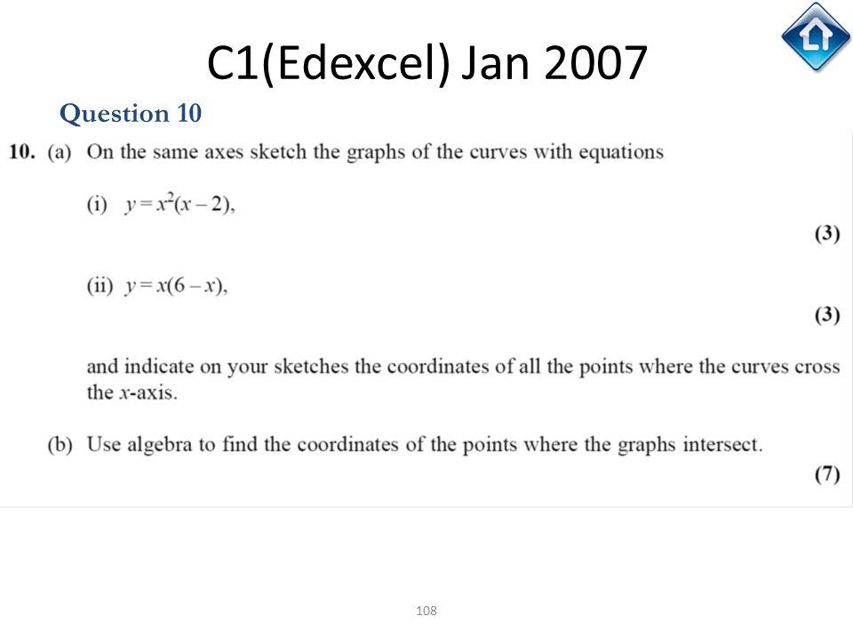 108 C1(Edexcel) Jan 2007 Question 10