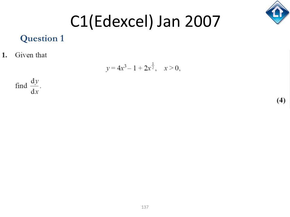 137 C1(Edexcel) Jan 2007 Question 1