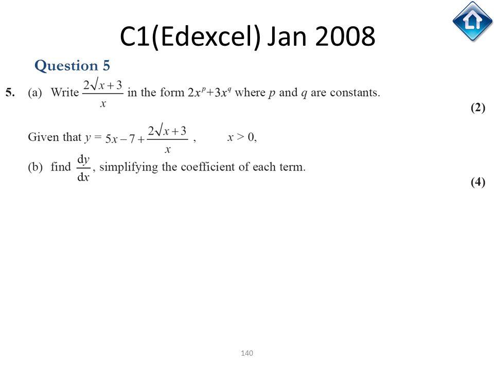 140 C1(Edexcel) Jan 2008 Question 5