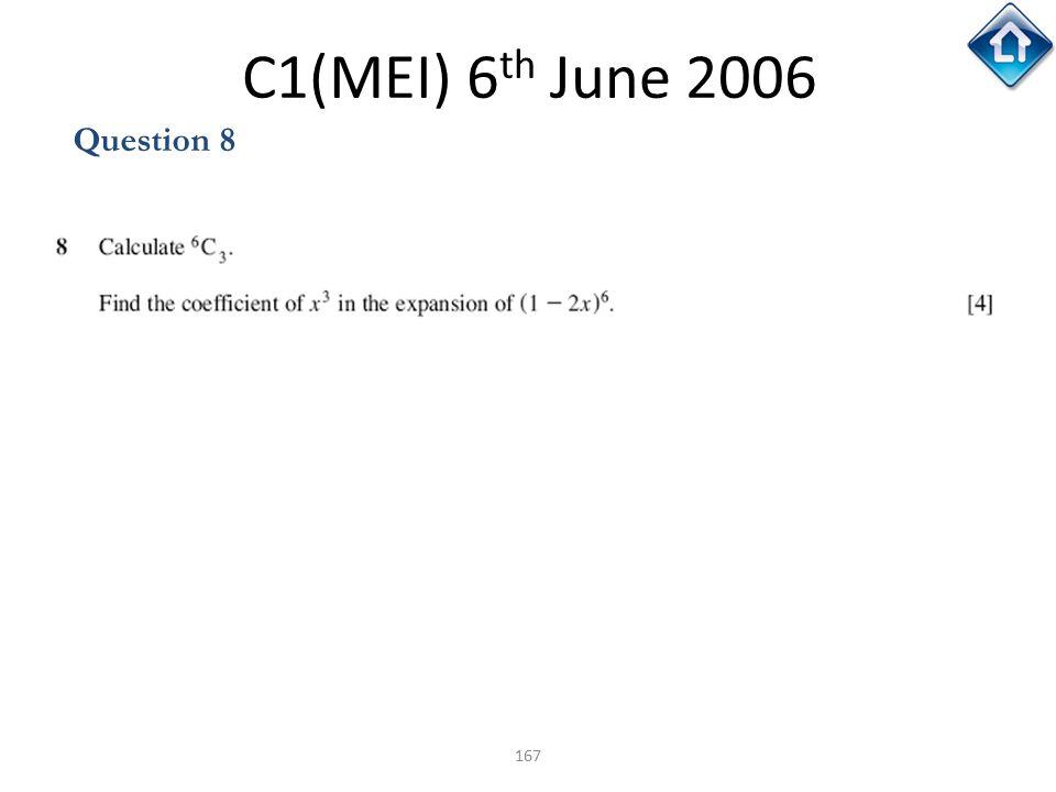 167 C1(MEI) 6 th June 2006 Question 8