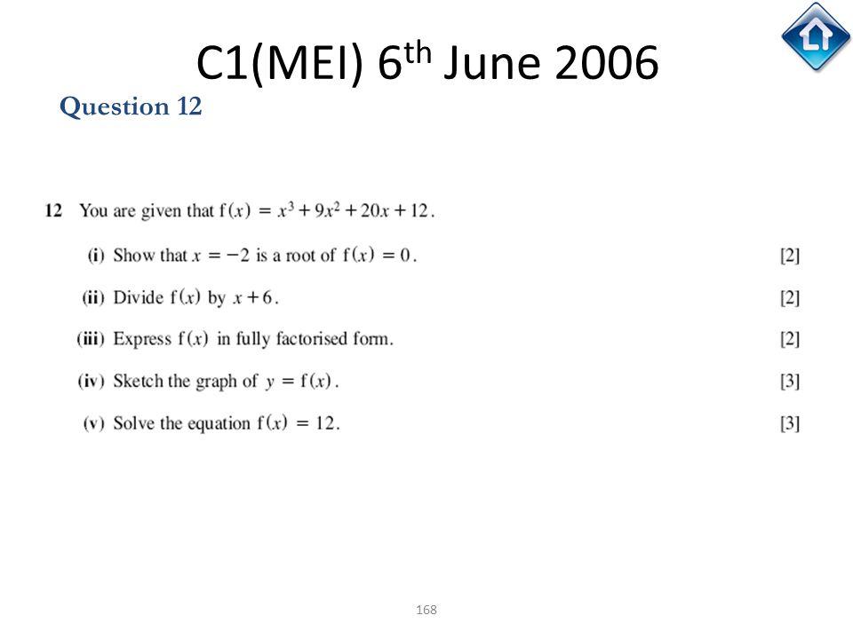 168 C1(MEI) 6 th June 2006 Question 12