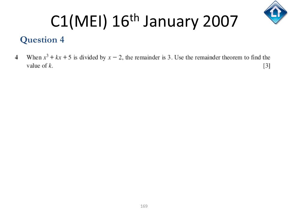 169 C1(MEI) 16 th January 2007 Question 4