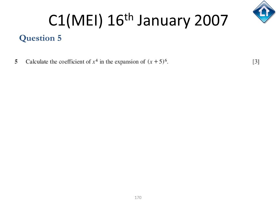 170 C1(MEI) 16 th January 2007 Question 5