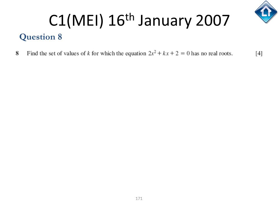 171 C1(MEI) 16 th January 2007 Question 8