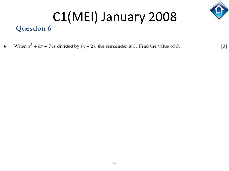 174 C1(MEI) January 2008 Question 6