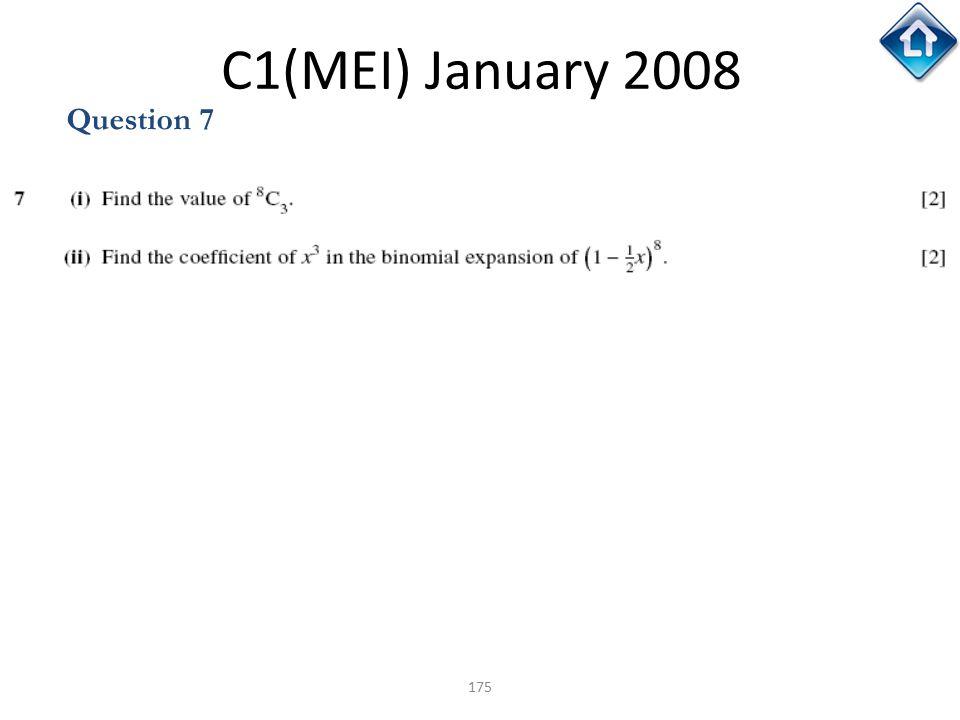 175 C1(MEI) January 2008 Question 7