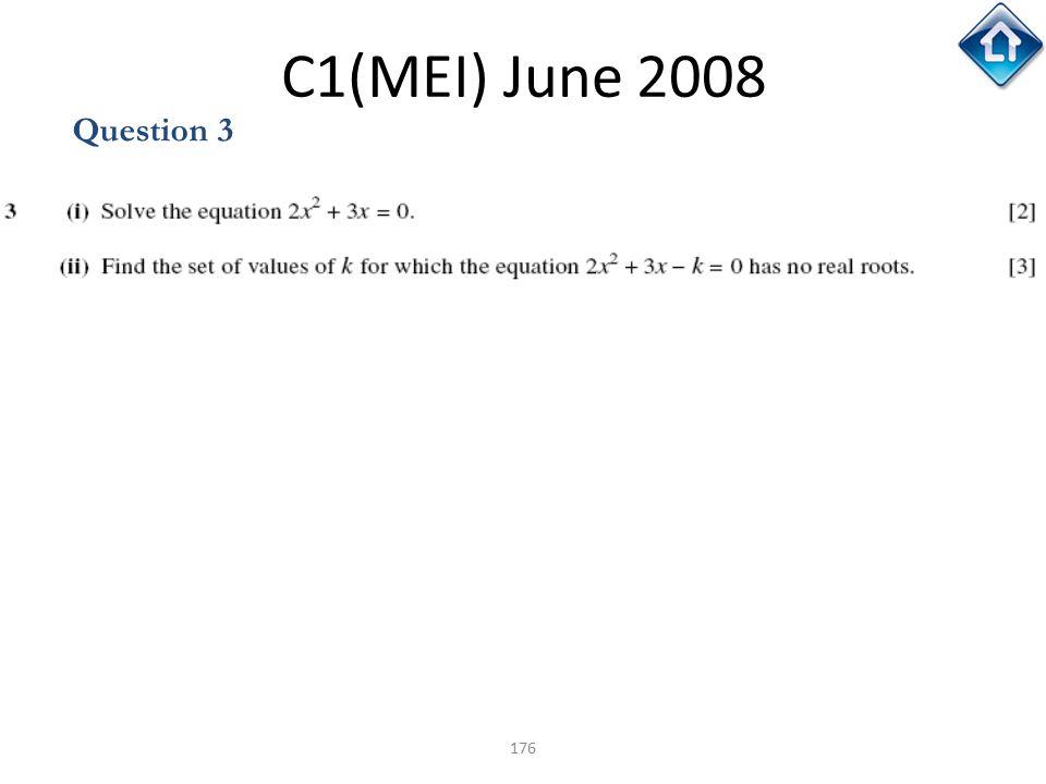 176 C1(MEI) June 2008 Question 3