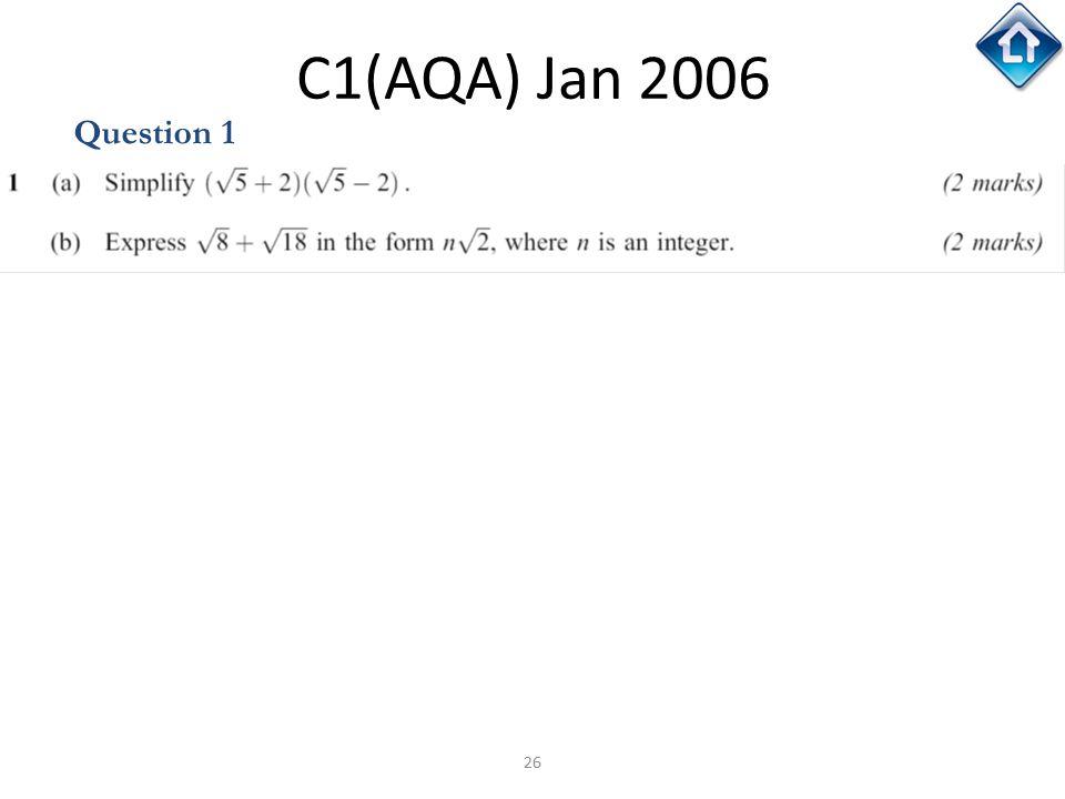 26 C1(AQA) Jan 2006 Question 1
