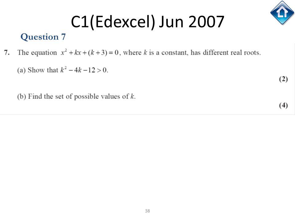 38 C1(Edexcel) Jun 2007 Question 7