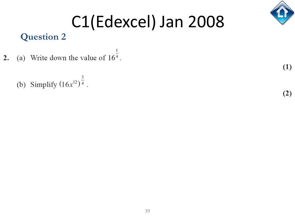 39 C1(Edexcel) Jan 2008 Question 2