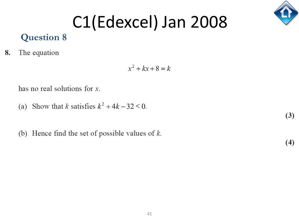 41 C1(Edexcel) Jan 2008 Question 8