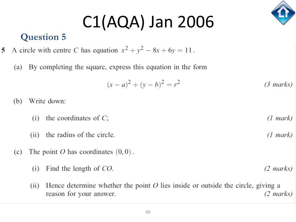 66 C1(AQA) Jan 2006 Question 5