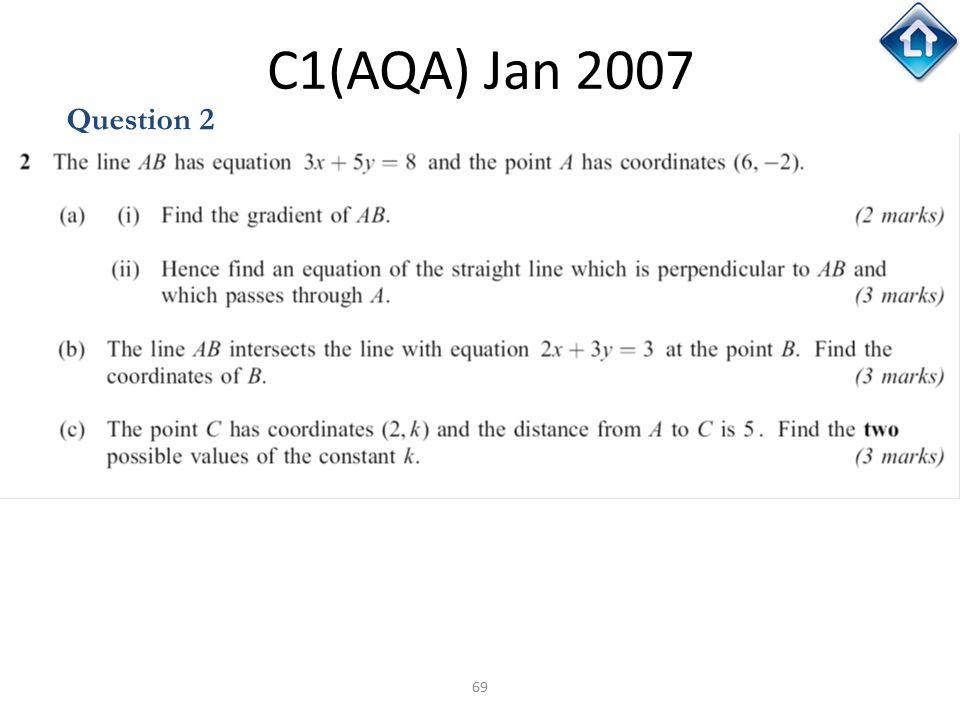 69 C1(AQA) Jan 2007 Question 2