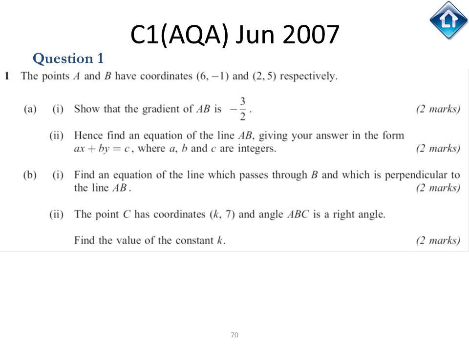 70 C1(AQA) Jun 2007 Question 1