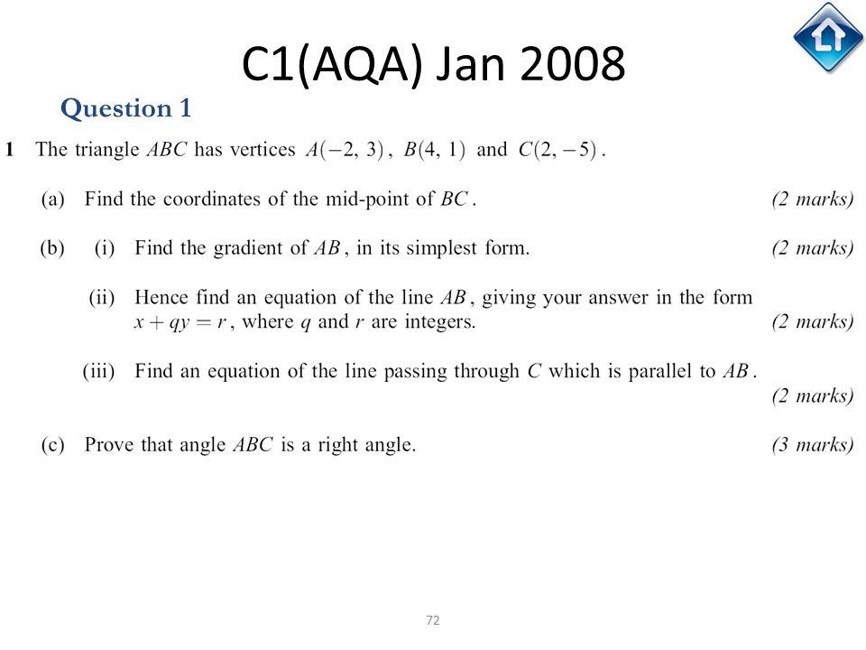 72 C1(AQA) Jan 2008 Question 1
