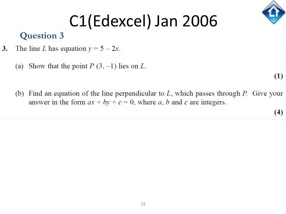 74 C1(Edexcel) Jan 2006 Question 3