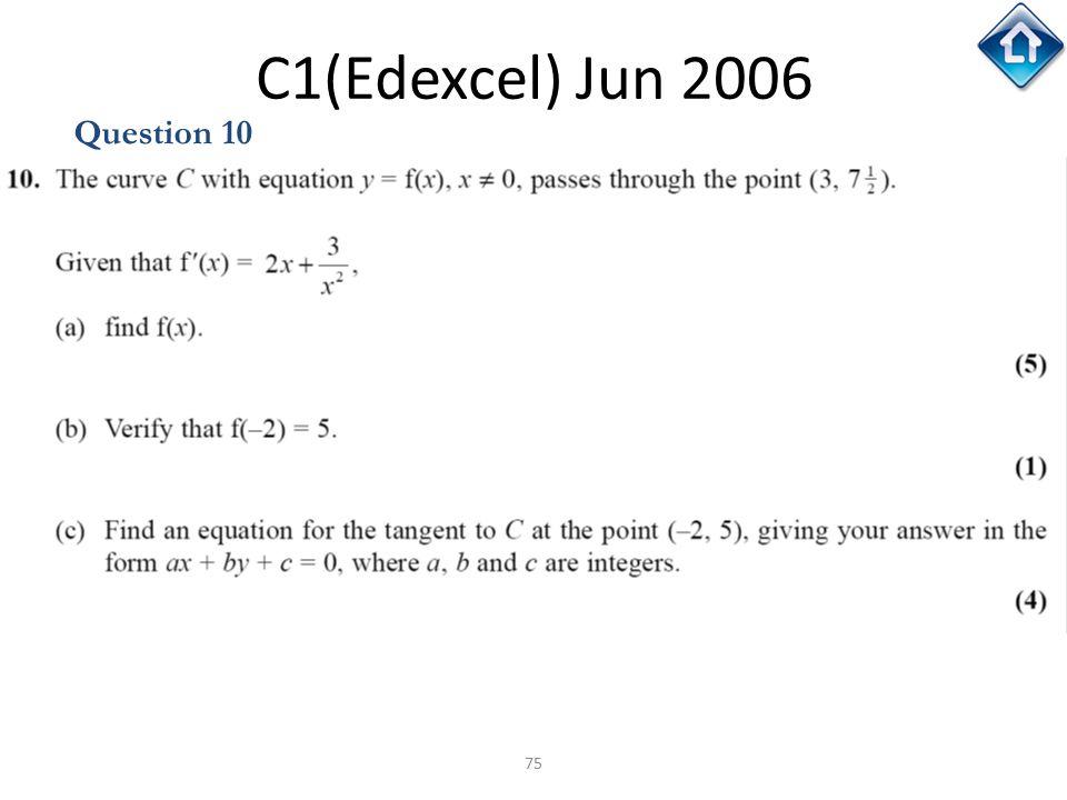 75 C1(Edexcel) Jun 2006 Question 10