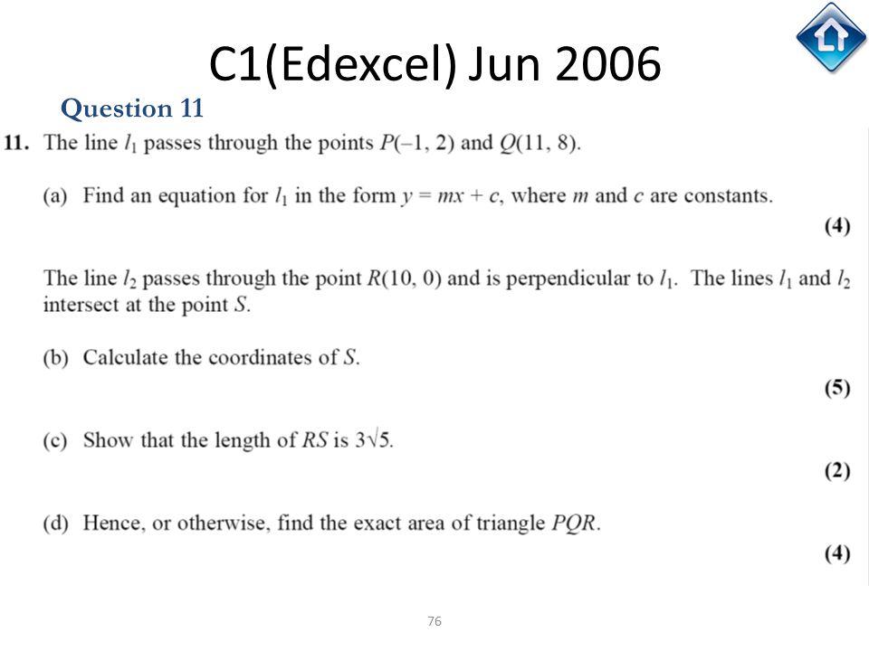 76 C1(Edexcel) Jun 2006 Question 11