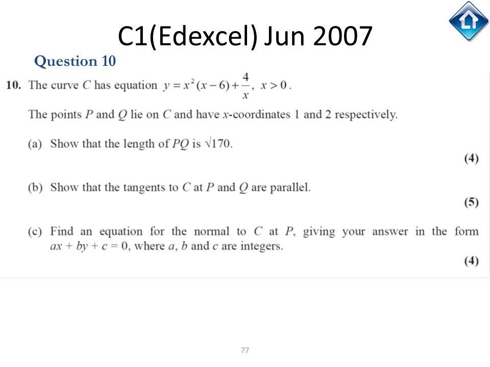 77 C1(Edexcel) Jun 2007 Question 10