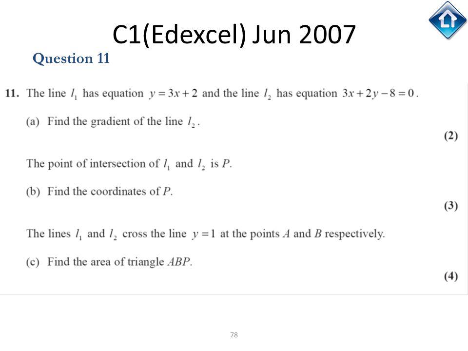 78 C1(Edexcel) Jun 2007 Question 11