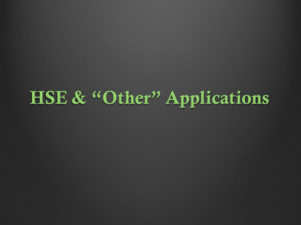 HSE & Other Applications