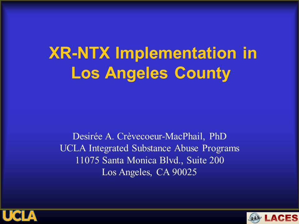 XR-NTX Implementation in Los Angeles County Desirée A.