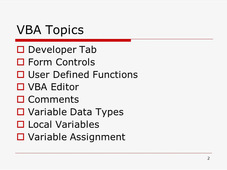Variable Assignment (cont.)  Example 8: What are the values of J and K before and after each line of the following VBA code: VBA Value of J and K K = 4 K  4 K = K + 1 K  K+1 J = K J  K J = K+1 J  K+1 K = J K  J K = J+JK  J+J 43