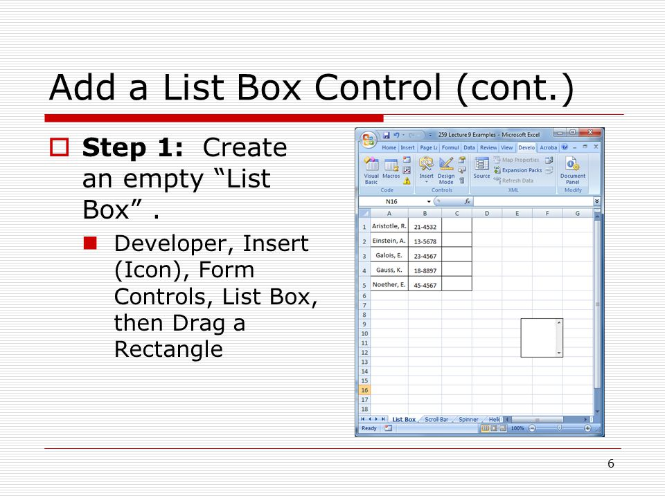 Add a List Box Control (cont.)  Step 1: Create an empty List Box .